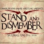 UEW Stand & Dismember